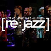 Live At The Motion Blue Yokohama de [re:jazz]