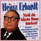 Nicht die falsche Dame drücken von Heinz Erhardt