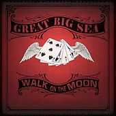 Walk on the Moon by Great Big Sea