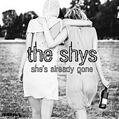 She's Already Gone by The Shys