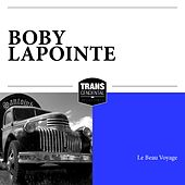 Le Beau Voyage de Boby Lapointe