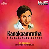 Kanakaamrutha (Kanakadasa Songs) by Dr.Rajkumar
