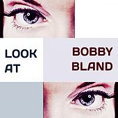 Look at by Bobby Blue Bland