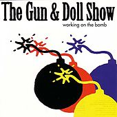 Working On The Bomb by The Gun and Doll Show