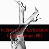 Art Blakey and the Jazz Messengers: Au Club St. Germain 1958 de Art Blakey