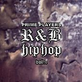 Prime Players - R&B Hip Hop: Vol. 1 by Various Artists
