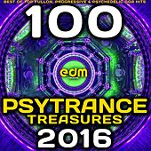 Psy Trance Treasures 2016 - 100 Best of Top Full-on, Progressive & Psychedelic Goa Hits by Various Artists