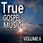 True Gospel Music, Vol. 6 by Mark Stone