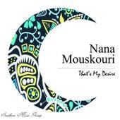 That's My Desire von Nana Mouskouri