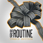 Out of Routine: Trance Edition by Various Artists