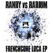 Frenchcore Loca - Single by Randy
