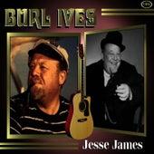 Jesse James by Burl Ives