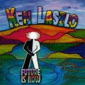 Future Is Now de Ken Laszlo