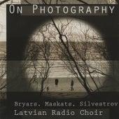 On Photography - Bryars, Maskats, Silvestrov by Latvian Radio Choir