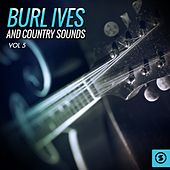 Burl Ives and Country Sounds, Vol. 5 de Burl Ives