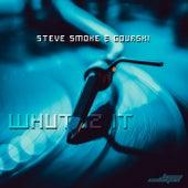 Whut Iz It von Steve Smoke