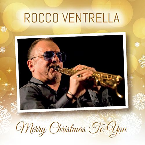 Merry Christmas to You by Rocco Ventrella