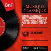 Honegger & Debussy: Sonates pour violoncelle et piano - Kodály: Sonate pour violoncelle seul, Op. 8 (Mono Version) von Various Artists