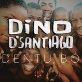 Dentu Bó de Dino d'Santiago