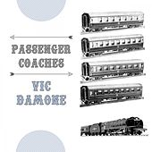 Passenger Coaches von Vic Damone