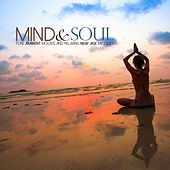 Mind & Soul (Pure Ambient Moods and Relaxing New Age Melodies) de Various Artists