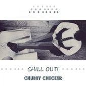 Chill Out de Chubby Checker