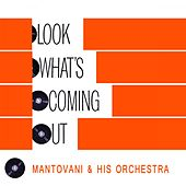 Look Whats Coming Out von Mantovani & His Orchestra