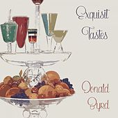 Exquisit Tastes by Donald Byrd