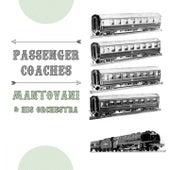 Passenger Coaches von Mantovani & His Orchestra