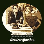 Common Time von Dexter Gordon