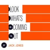Look Whats Coming Out de Jack Jones