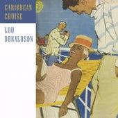 Caribbean Cruise by Lou Donaldson