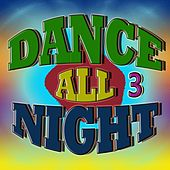 Dance All Night 3 by Various Artists