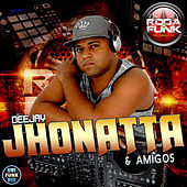 DJ Jhonatta & Amigos by Various Artists