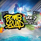 Bomb Squad Vol 2 (mixed by Dixie & CTRL ALT DEL) von Various Artists