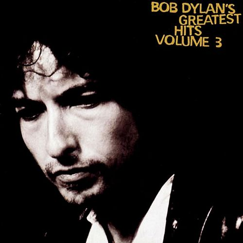 Bob Dylan's Greatest Hits Volume 3 by Bob Dylan