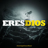 Eres Dios by Sovereign Grace Music