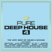 Pure Deep House 4 - The Very Best of House & Garage by Various Artists