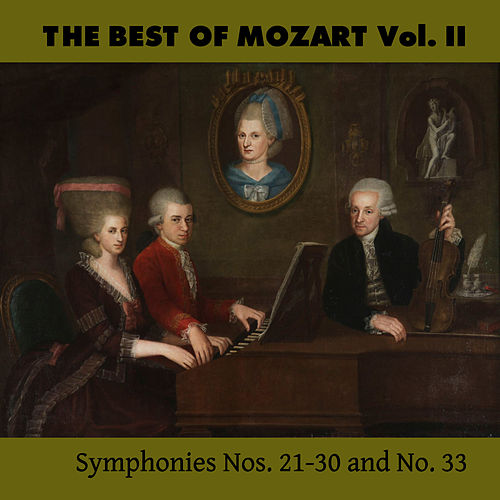 The Best of Mozart Vol. II, Symphonies Nos. 21-30 and No. 33 by Mozart Festival Orchestra