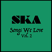 Ska Songs We Love Vol. 2 by Various Artists
