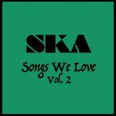Ska Songs We Love Vol. 2 de Various Artists