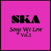 Ska Songs We Love Vol. 3 by Various Artists