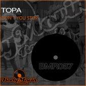 Don't You Stop de Topa