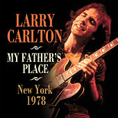 My Father's Place, New York 1978 (Live) von Larry Carlton