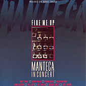 Fire Me Up by Manteca