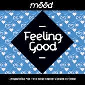 Mood: Feeling Good (La playlist idéale pour être de bonne humeur et se donner de l'énergie) de Various Artists