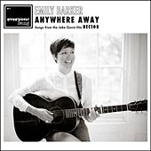 Anywhere Away (Songs from the Jake Gavin Film Hector) by Emily Barker