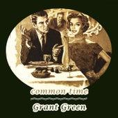 Common Time van Grant Green