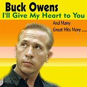 I'll Give My Heart to You by Buck Owens
