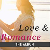 Love & Romance: The Album by Various Artists